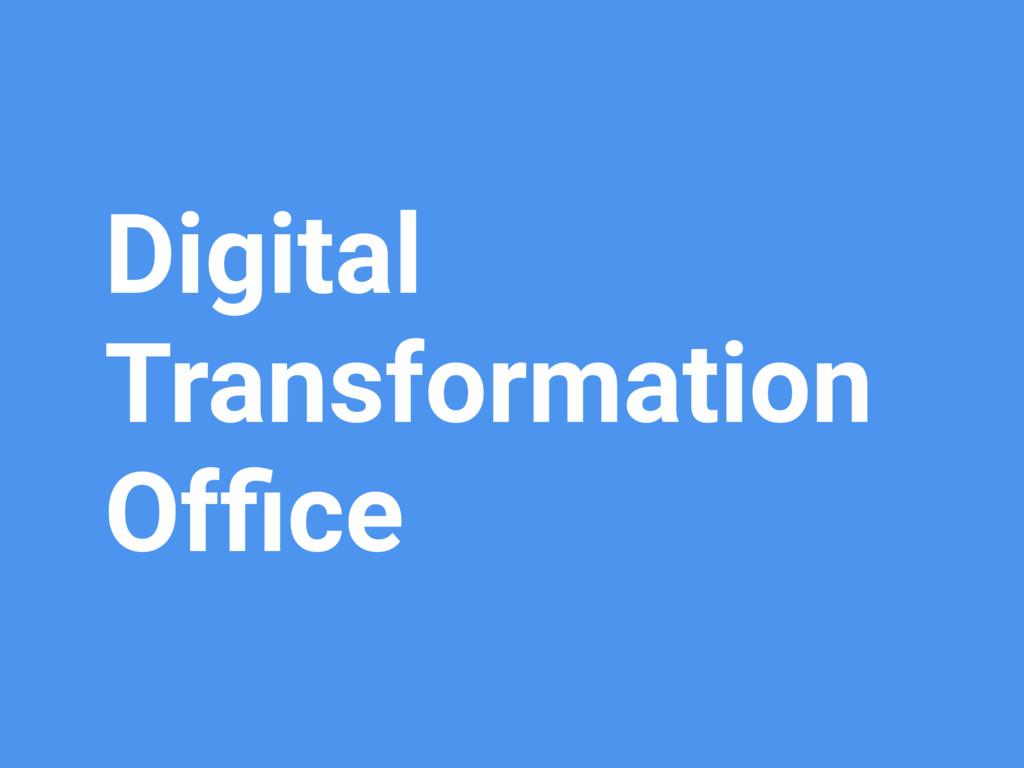 Digital Transformation Office