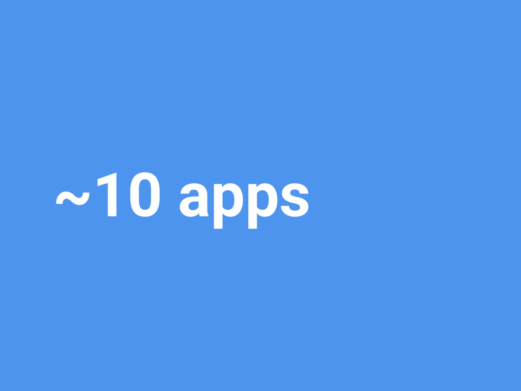 ~10 apps