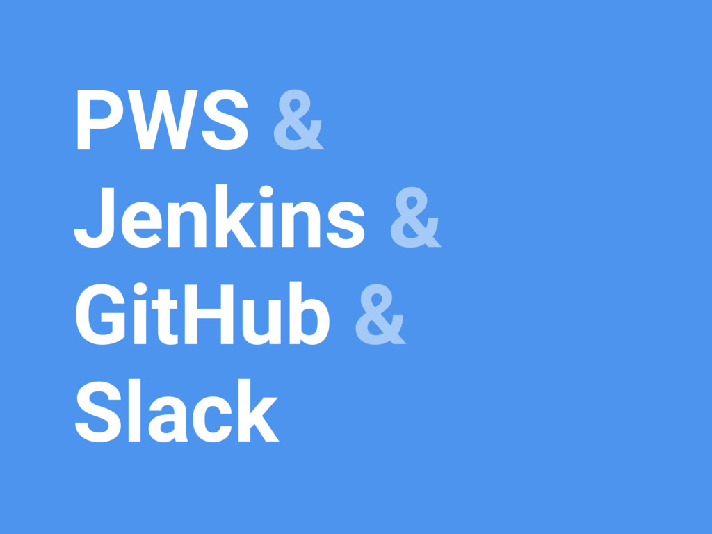 PWS & Jenkins & GitHub & Slack