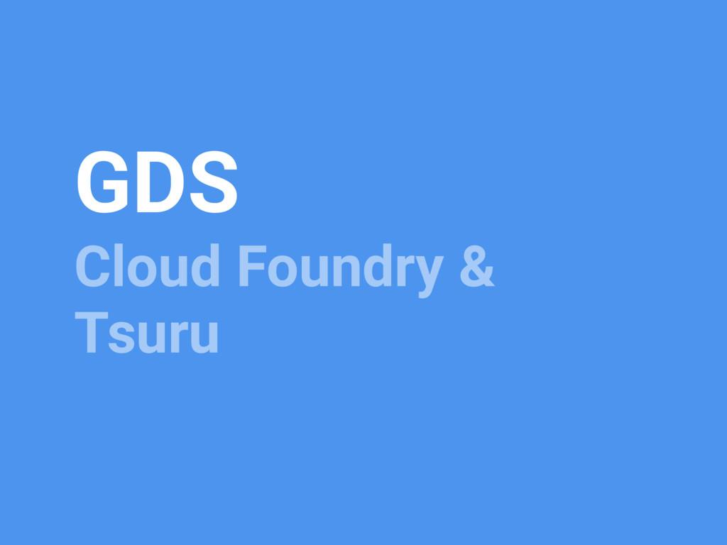 GDS Cloud Foundry & Tsuru
