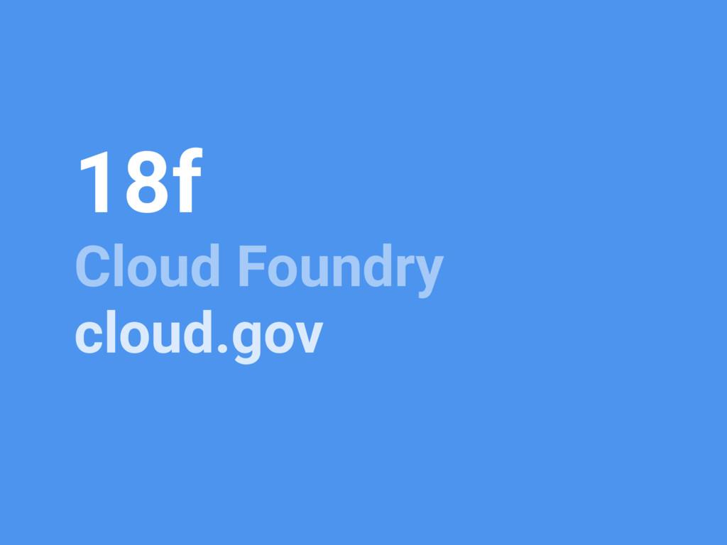 18f Cloud Foundry cloud.gov