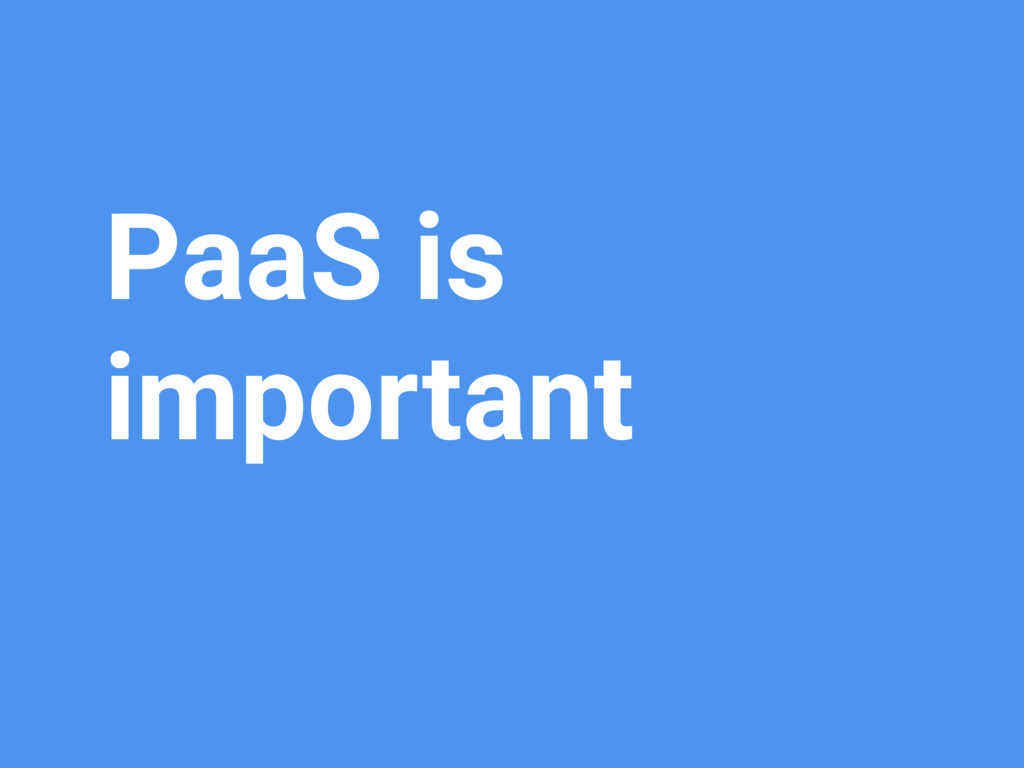 PaaS is important