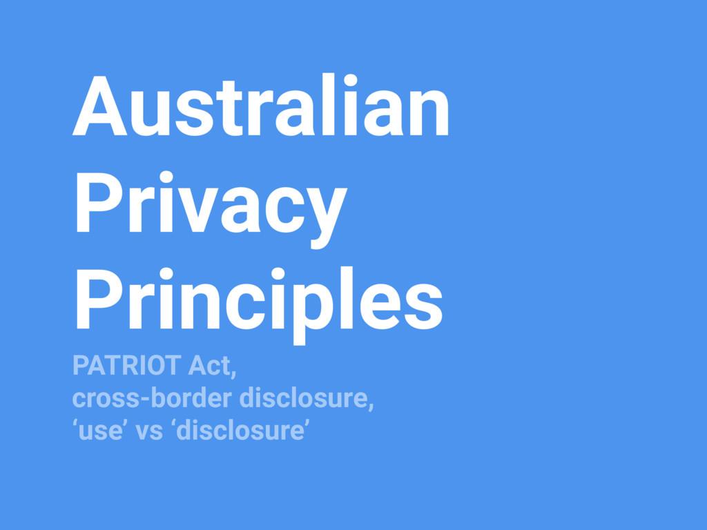 Australian Privacy Principles PATRIOT Act, cros...