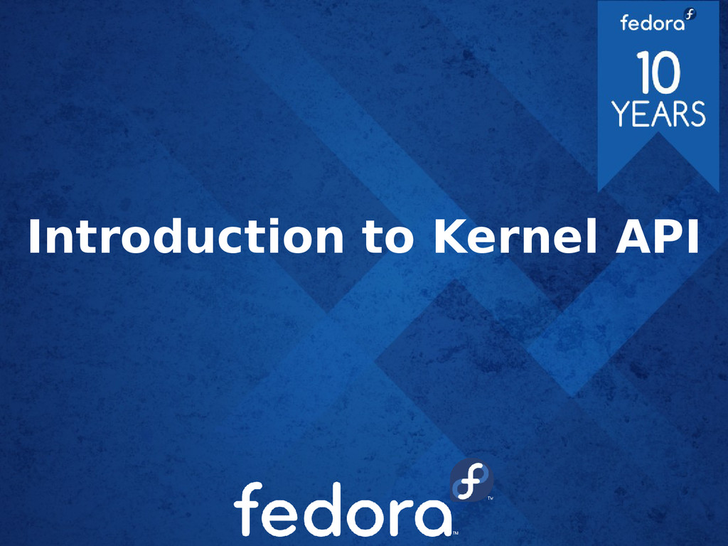 Introduction to Kernel API