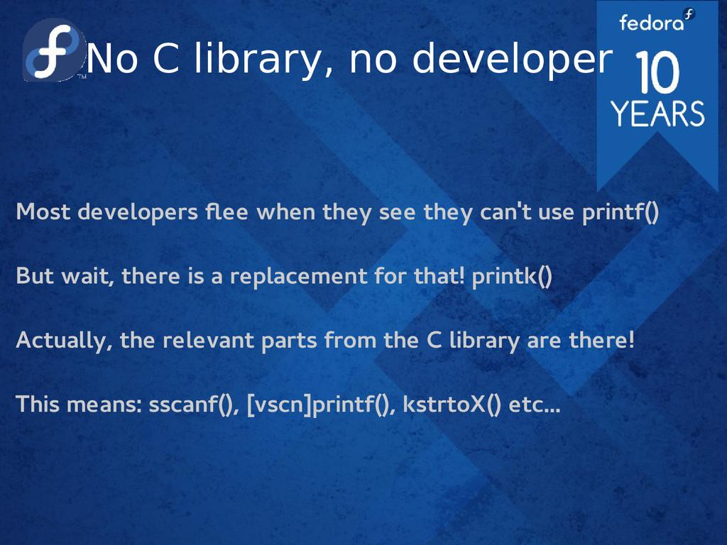 No C library, no developer Most developers flee...