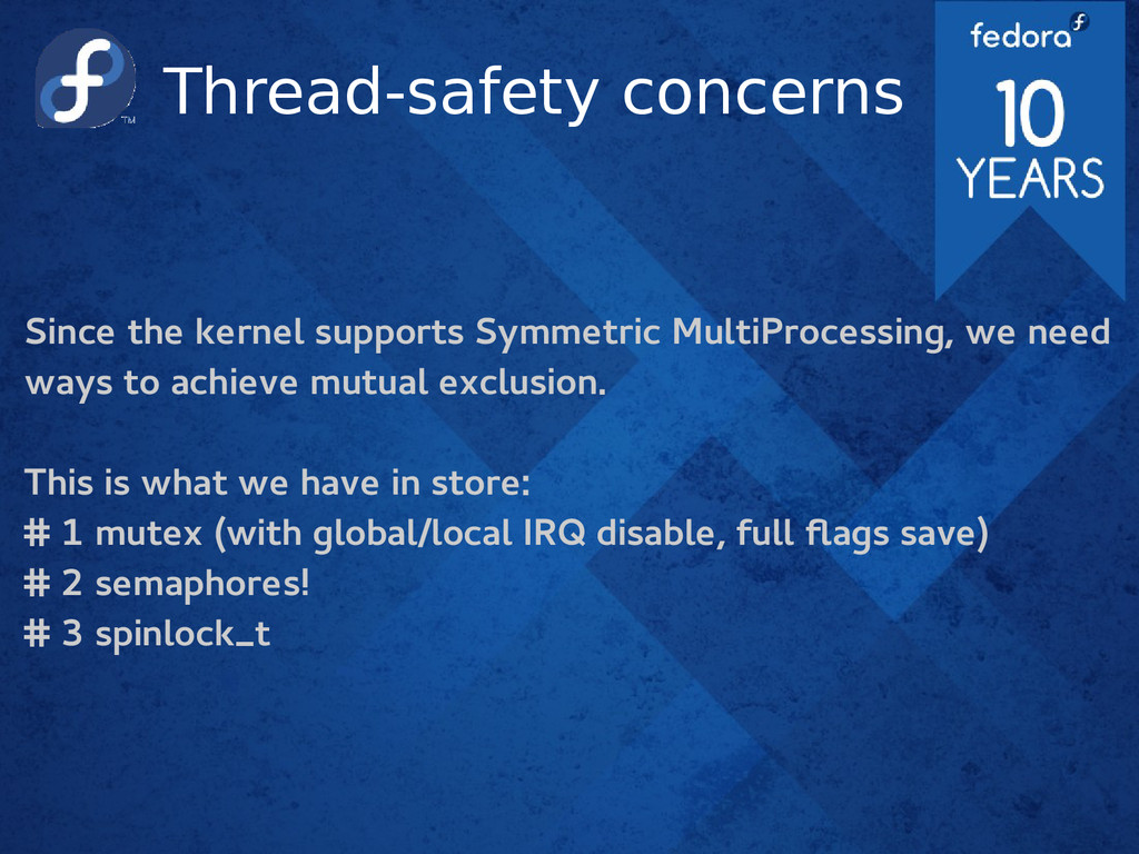 Thread-safety concerns Since the kernel support...