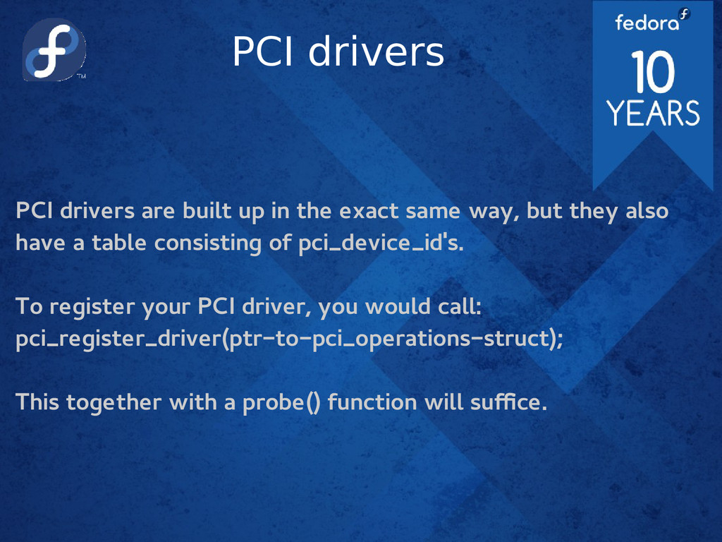 PCI drivers PCI drivers are built up in the exa...
