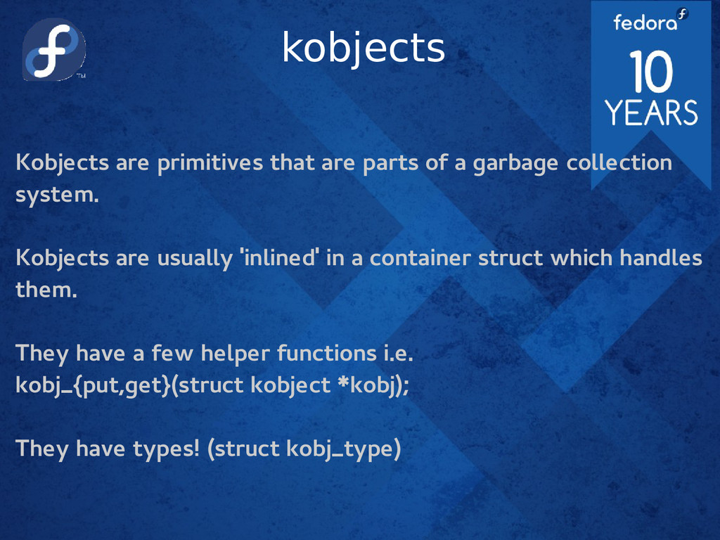 kobjects Kobjects are primitives that are parts...