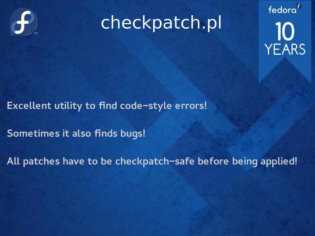 checkpatch.pl Excellent utility to find code-st...