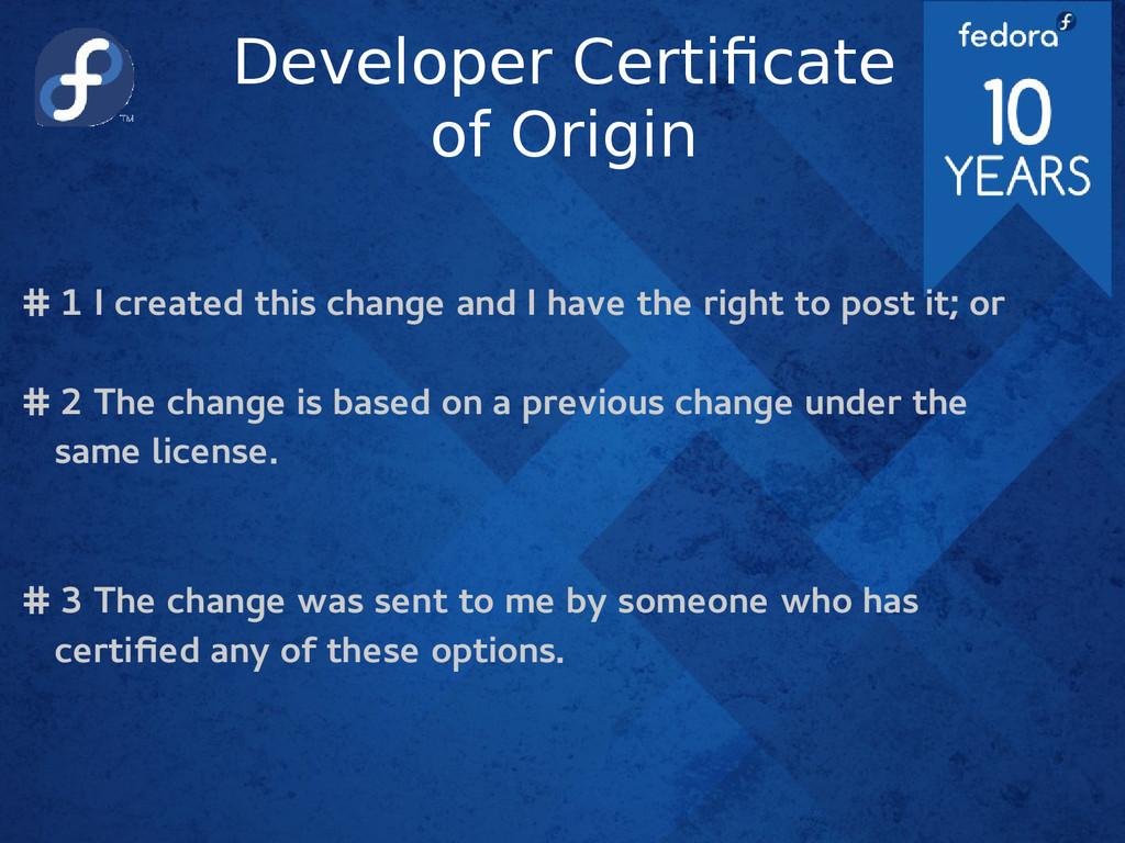 Developer Certificate of Origin # 1 I created t...