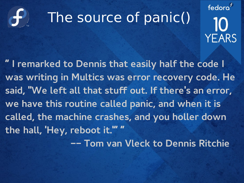 """The source of panic() """" I remarked to Dennis th..."""