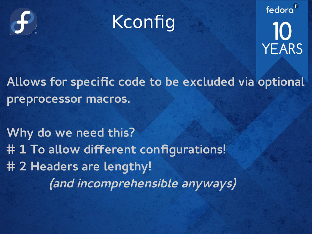 Kconfig Allows for specific code to be excluded...