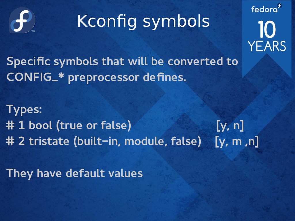 Kconfig symbols Specific symbols that will be c...