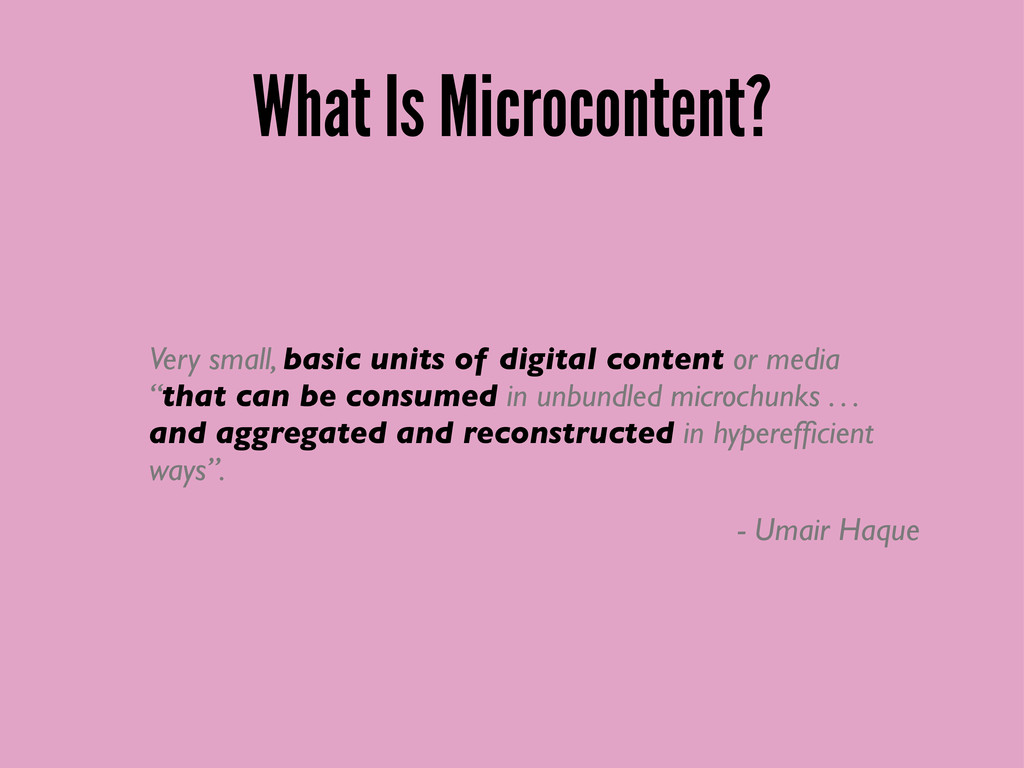 What Is Microcontent? Very small, basic units o...