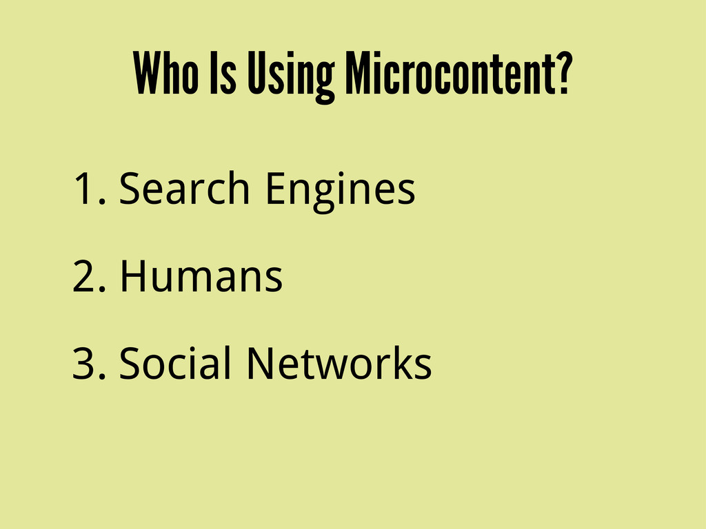 Who Is Using Microcontent? 1. Search Engines 2....