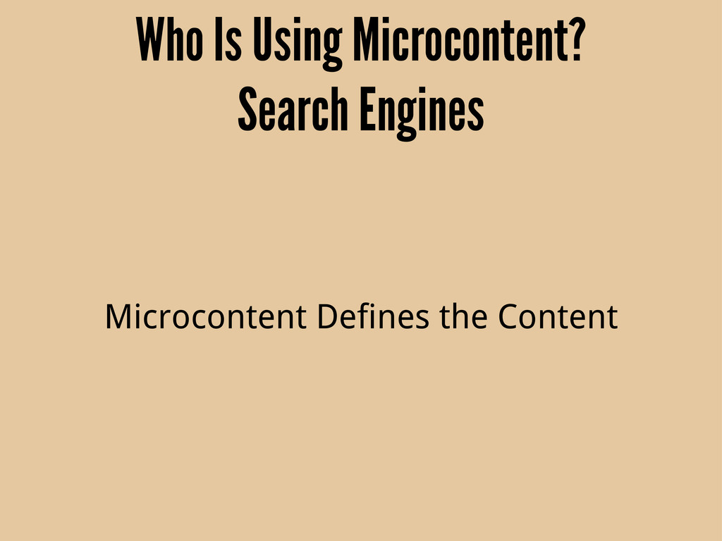 Who Is Using Microcontent? Search Engines Micro...