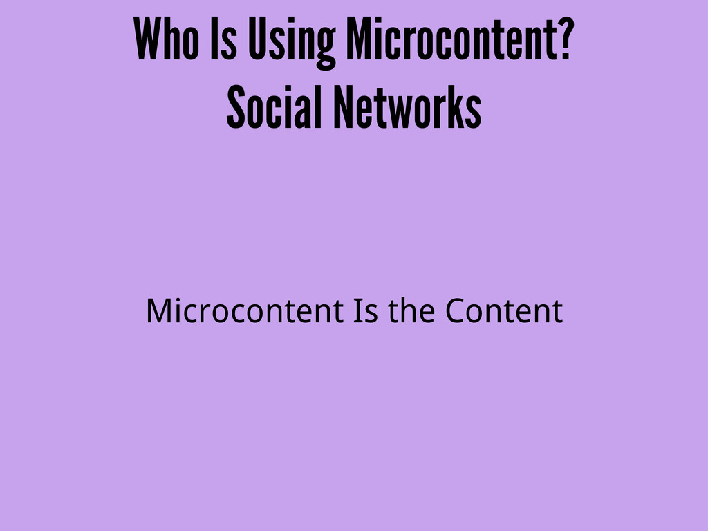 Who Is Using Microcontent? Social Networks Micr...