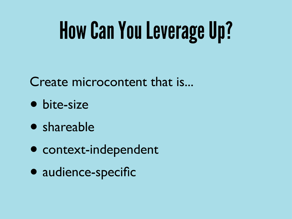 How Can You Leverage Up? Create microcontent th...
