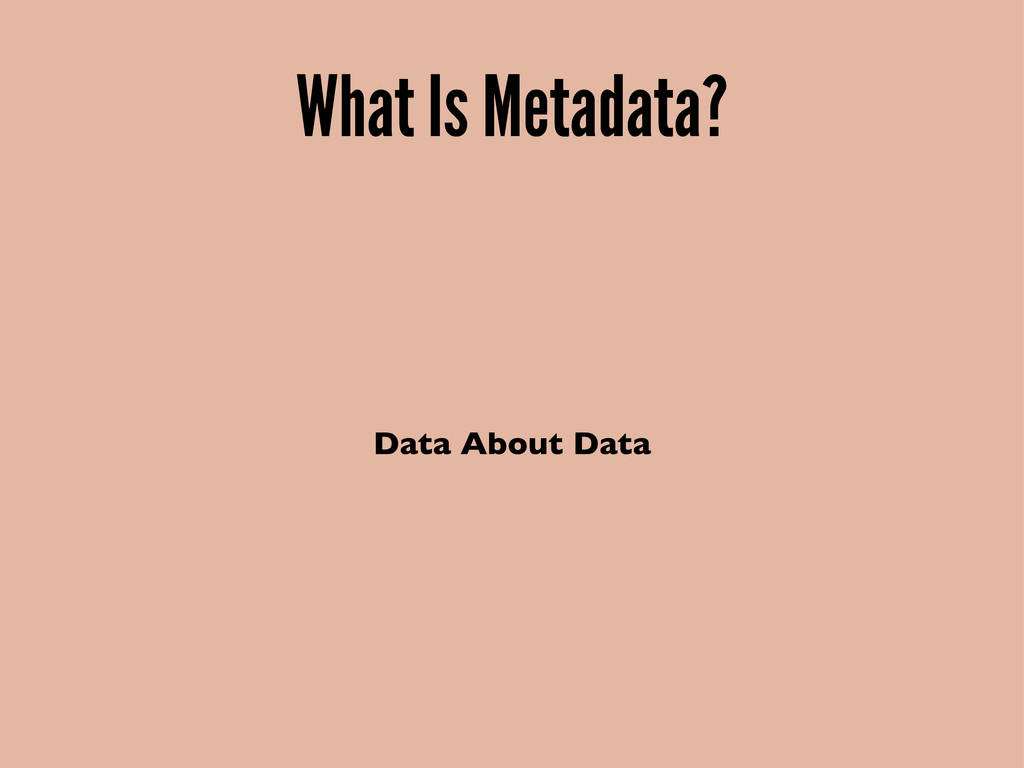 What Is Metadata? Data About Data