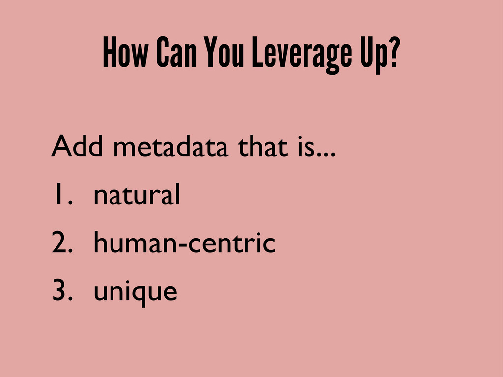 How Can You Leverage Up? Add metadata that is.....