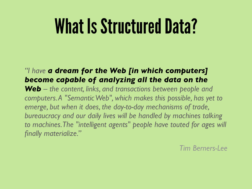 "What Is Structured Data? ""I have a dream for th..."
