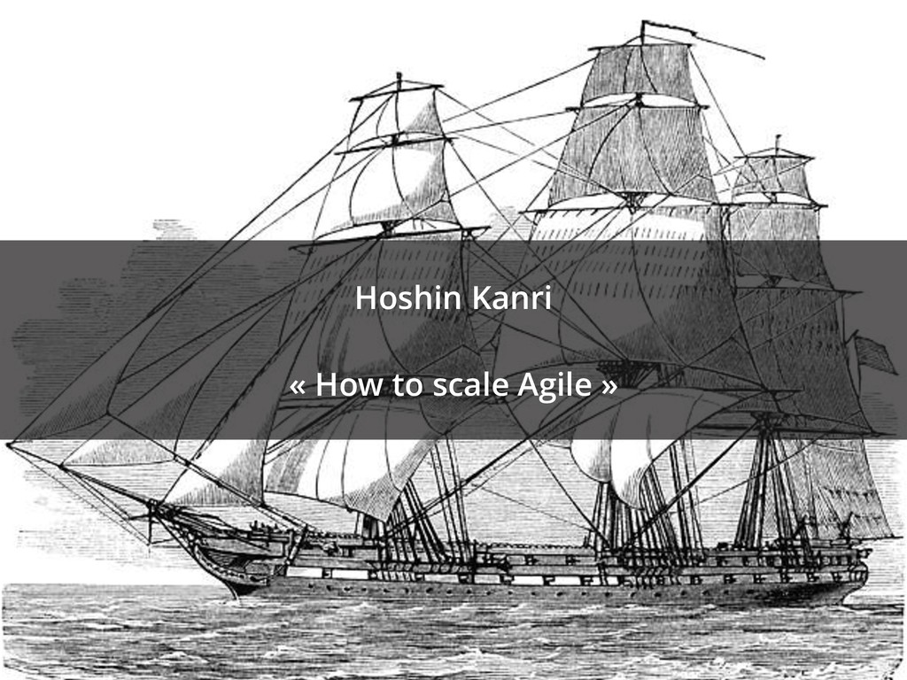 Hoshin Kanri « How to scale Agile »