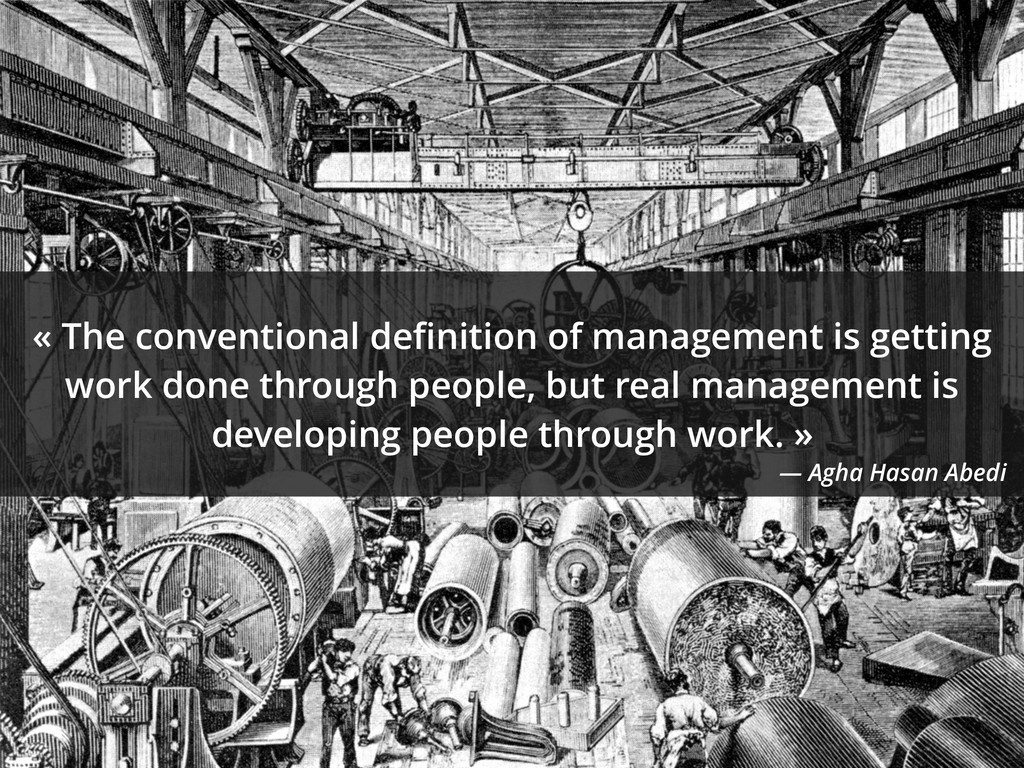 « The conventional definition of management is g...
