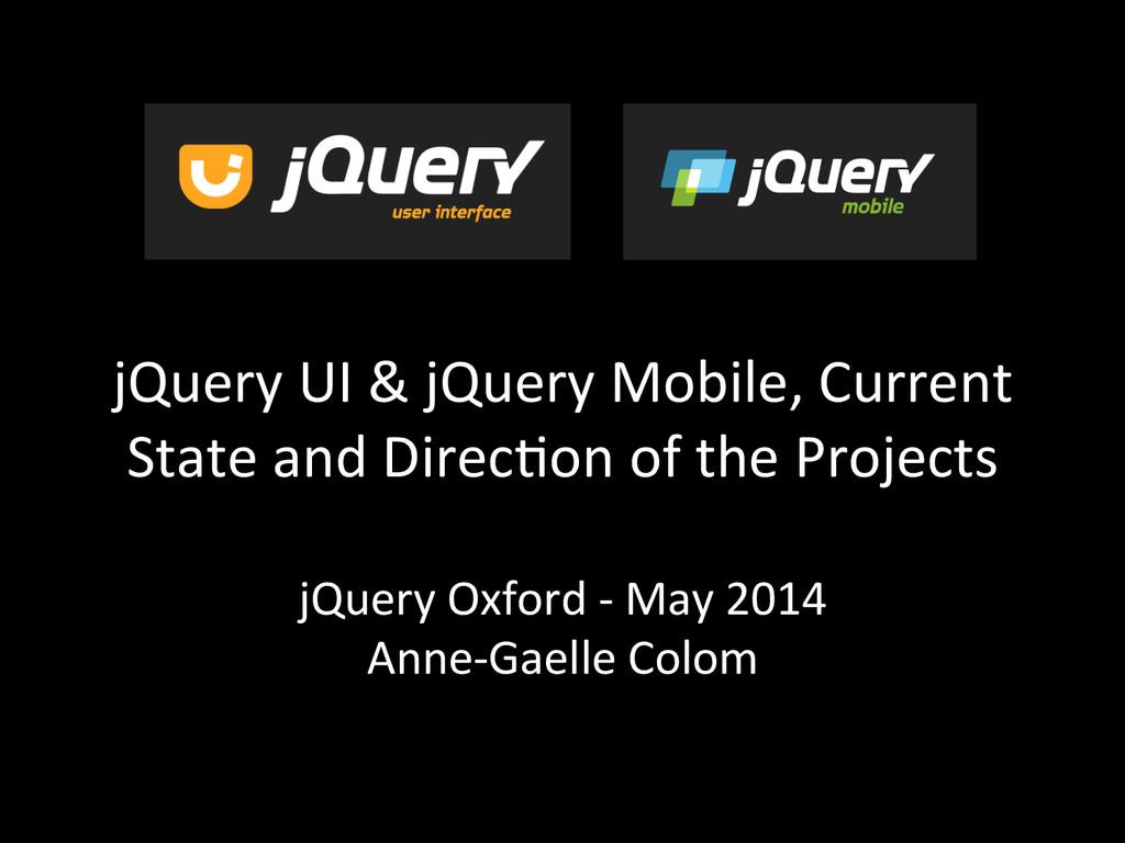 jQuery UI & jQuery Mobile, Curre...