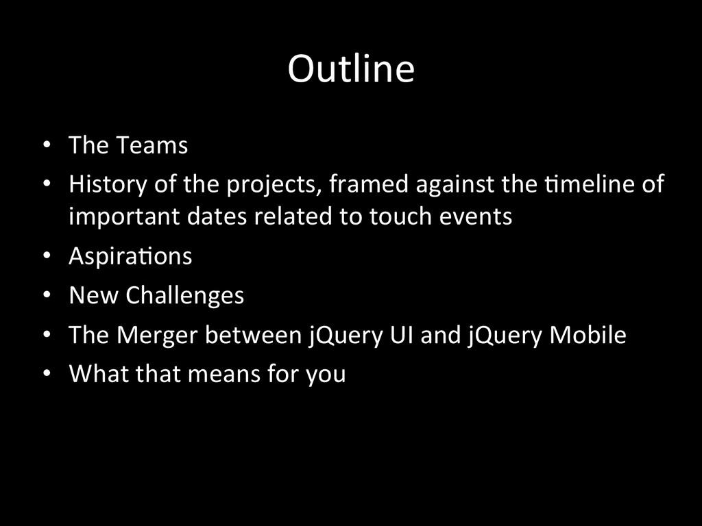 Outline  • The Teams  • History o...