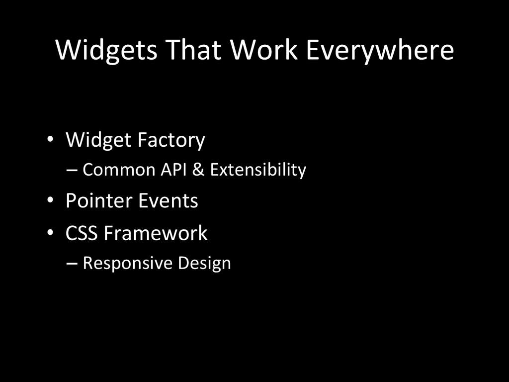 Widgets That Work Everywhere  • Wi...