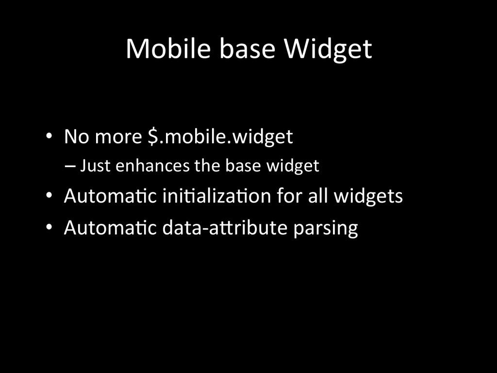 Mobile base Widget   • No more...