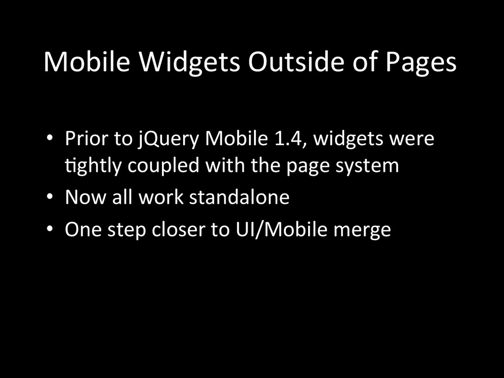 Mobile Widgets Outside of Pages ...