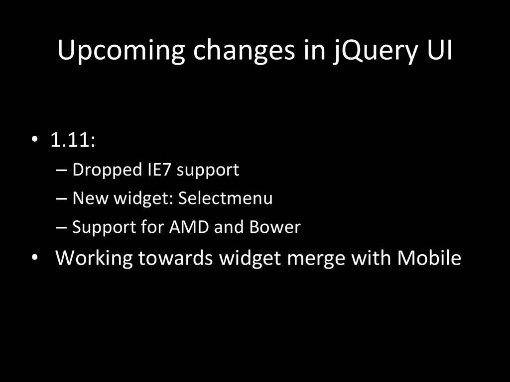 Upcoming changes in jQuery UI  ...