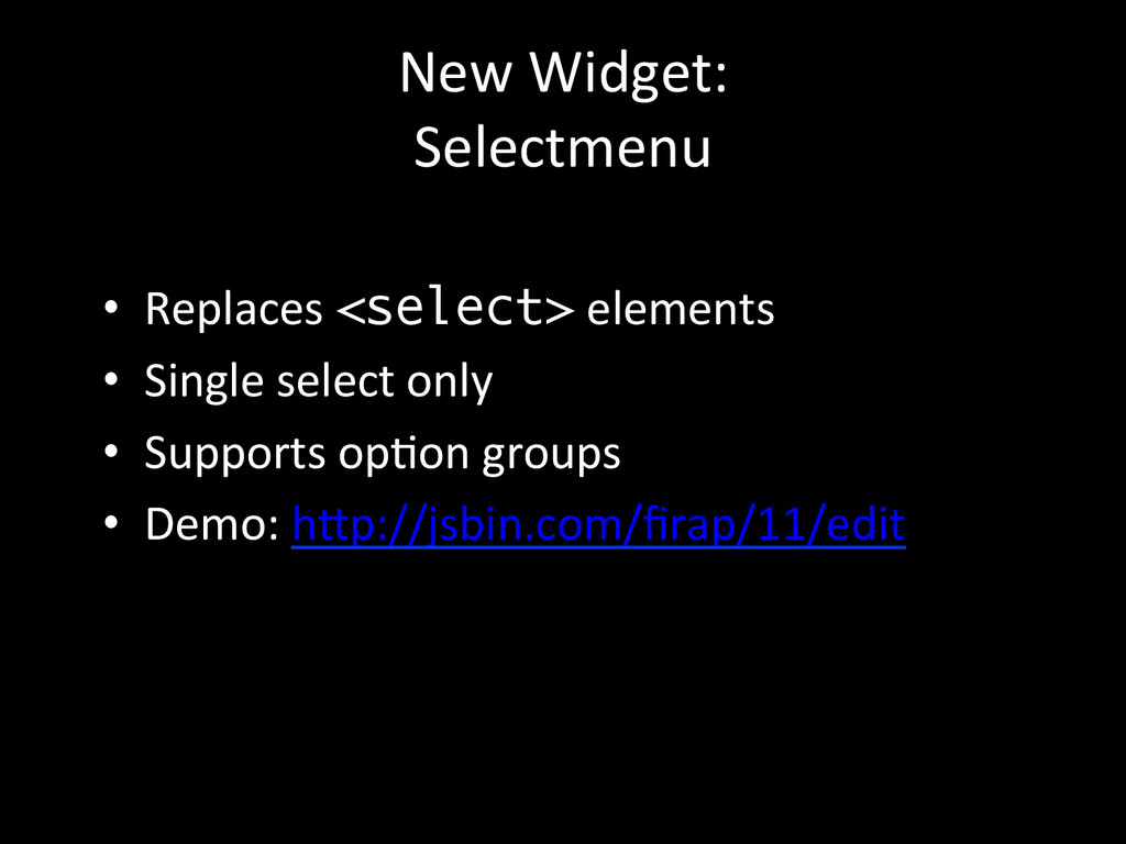New Widget:  Selectmenu  • Replaces...