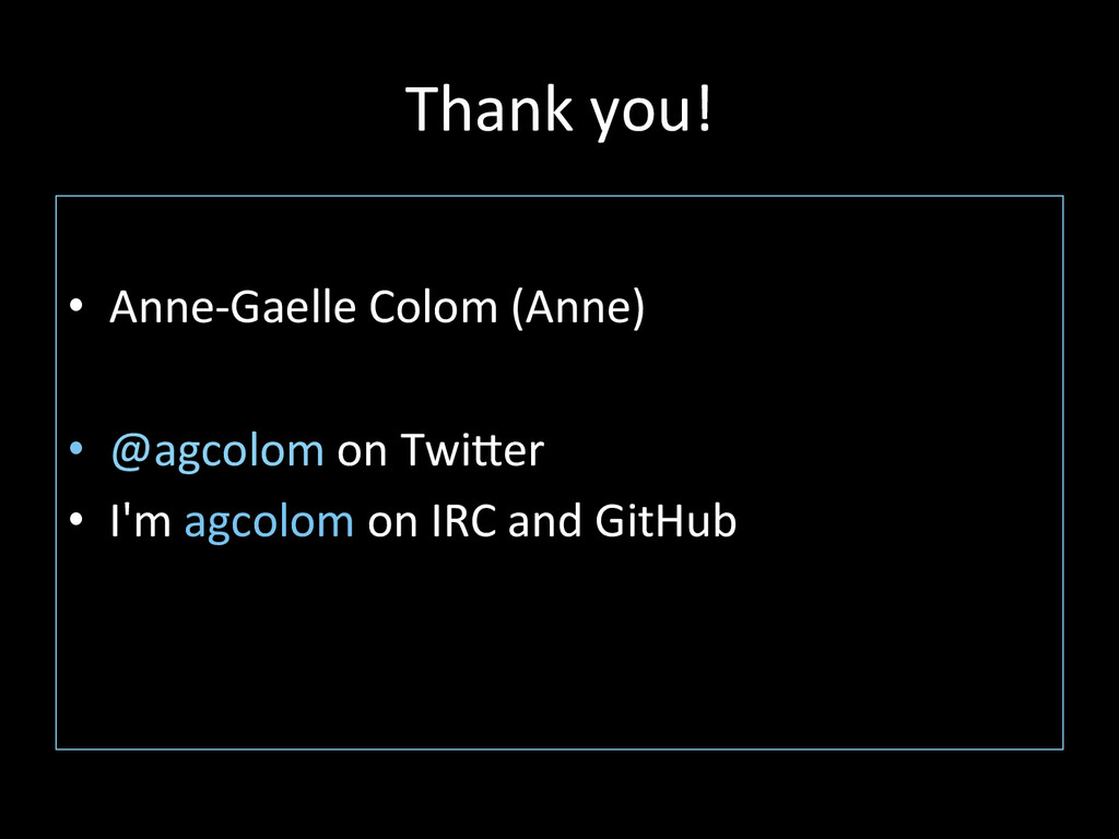 Thank you!    • Anne-‐Gaelle Colo...
