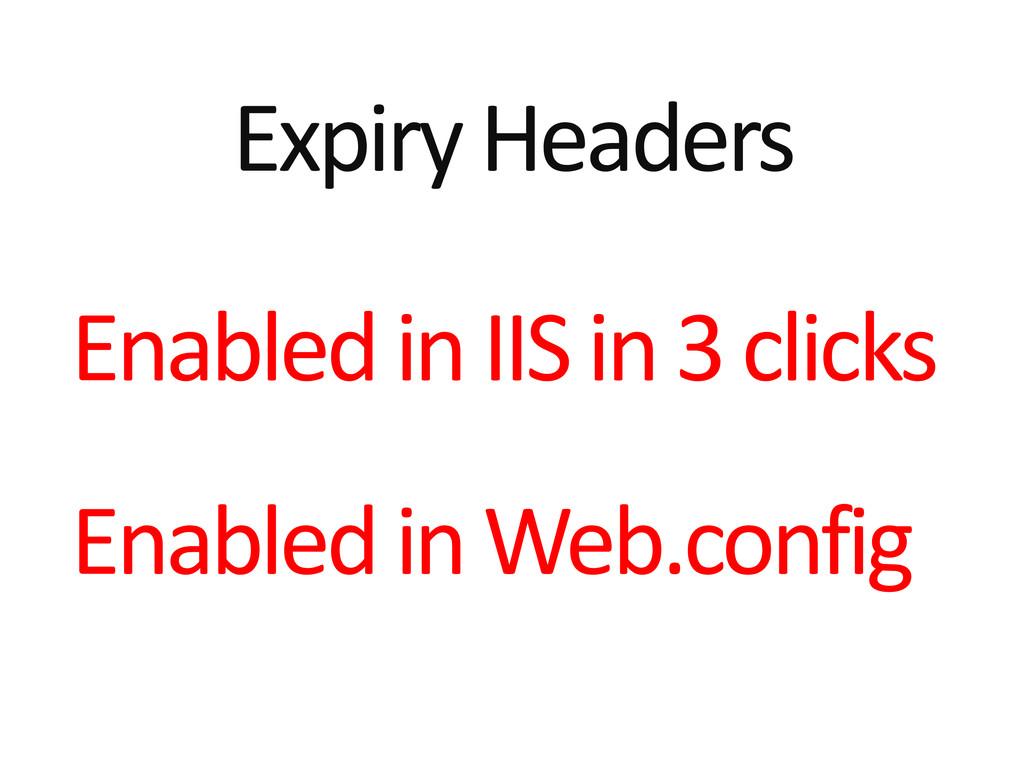 Expiry Headers Enabled in IIS in 3 clicks Enabl...