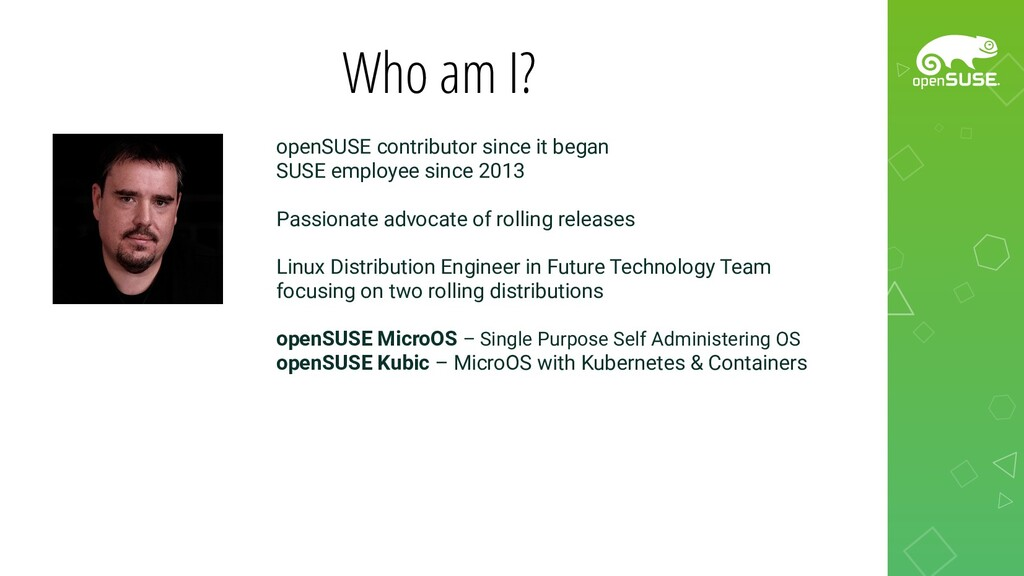 Who am I? openSUSE contributor since it began S...