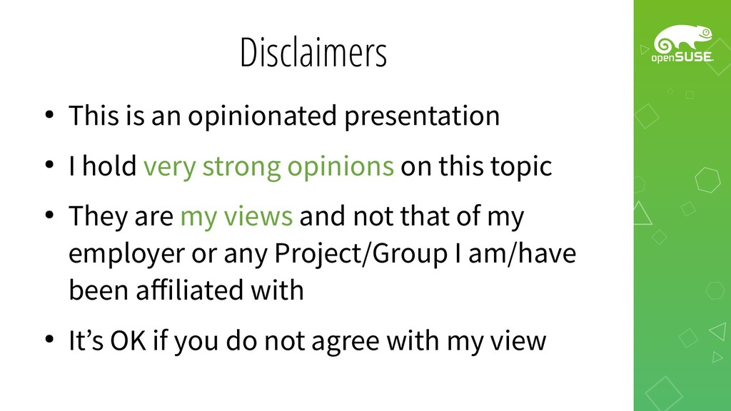 Disclaimers ● This is an opinionated presentati...