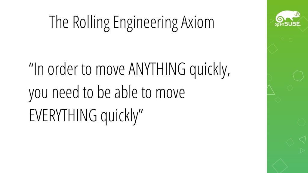 """The Rolling Engineering Axiom """"In order to move..."""