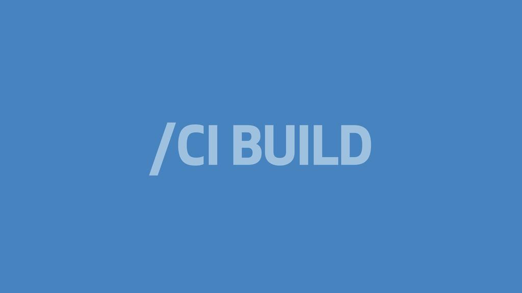 /CI BUILD