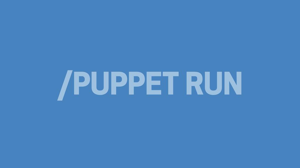 /PUPPET RUN