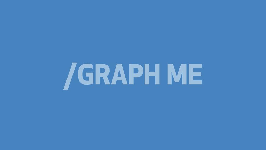 /GRAPH ME