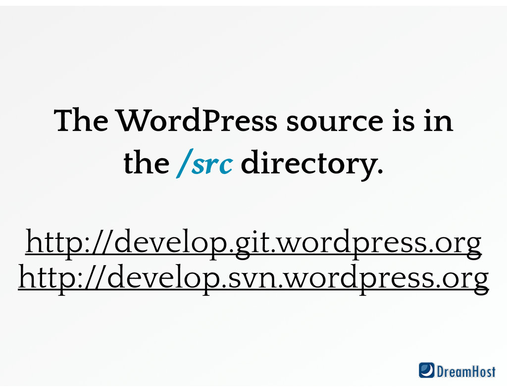 The WordPress source is in the /src directory. ...