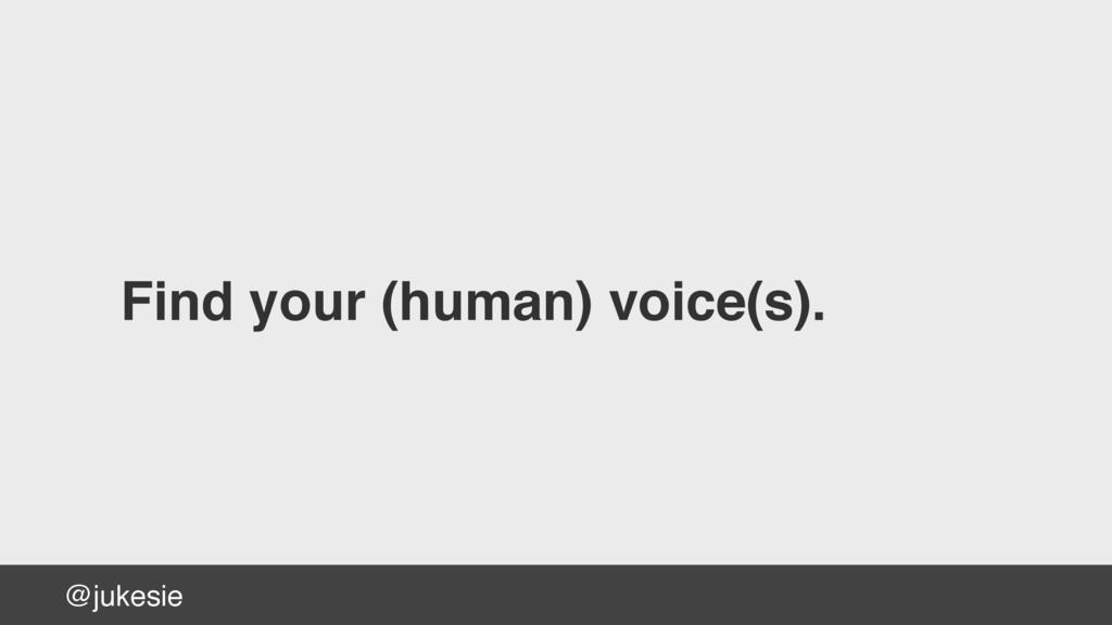 @jukesie Find your (human) voice(s).