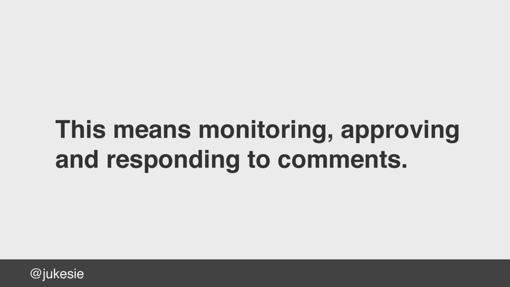 @jukesie This means monitoring, approving and r...