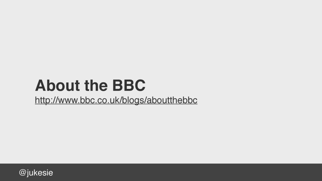@jukesie About the BBC http://www.bbc.co.uk/blo...