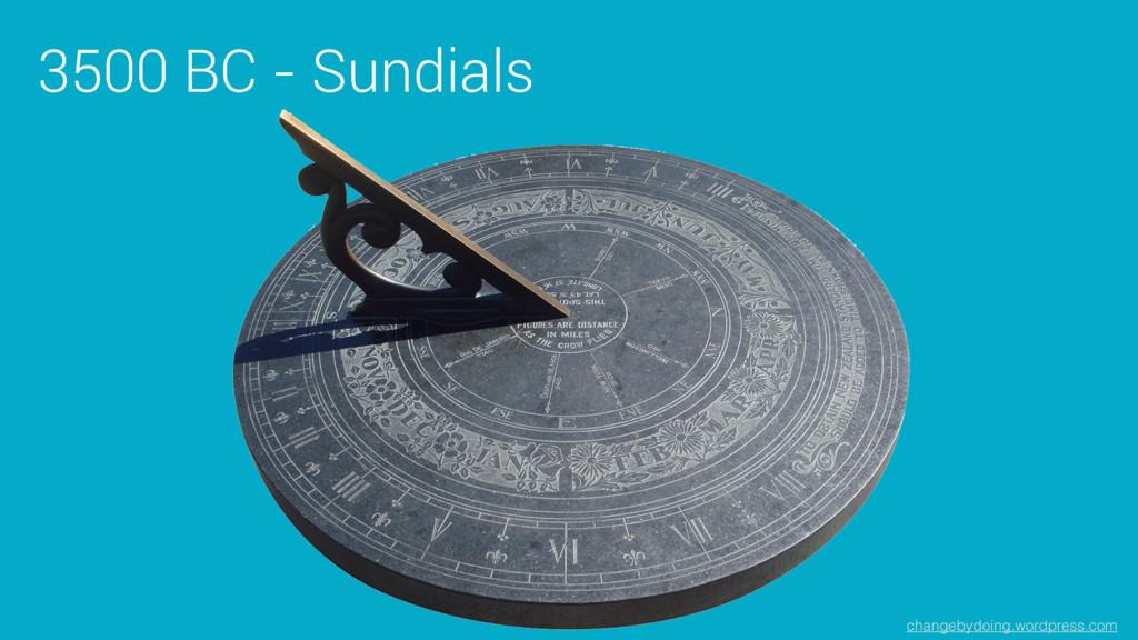 changebydoing.wordpress.com 3500 BC - Sundials