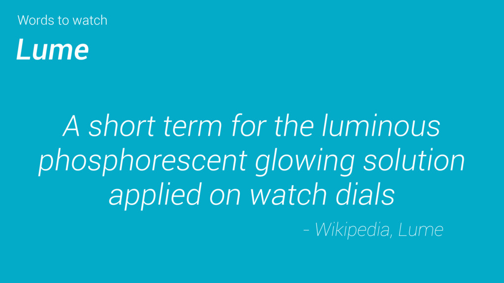 Words to watch Lume A short term for the lumino...