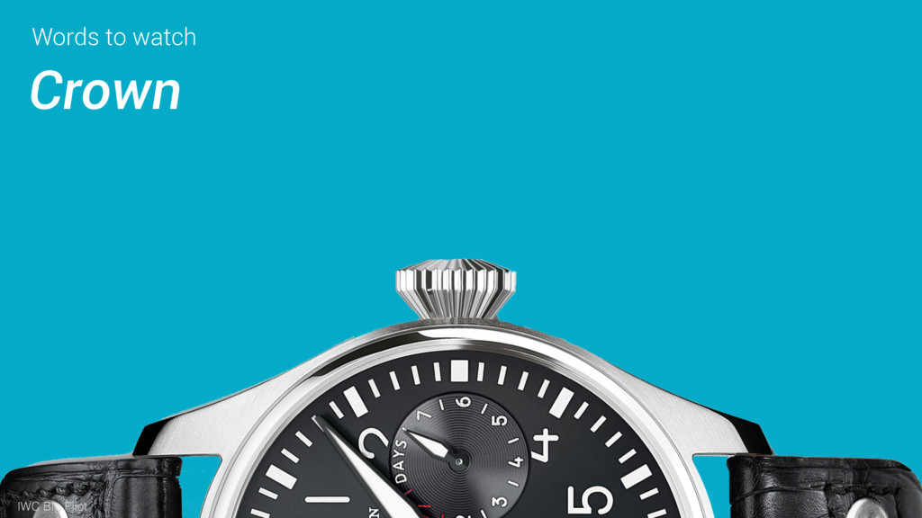 Words to watch Crown IWC Big Pilot