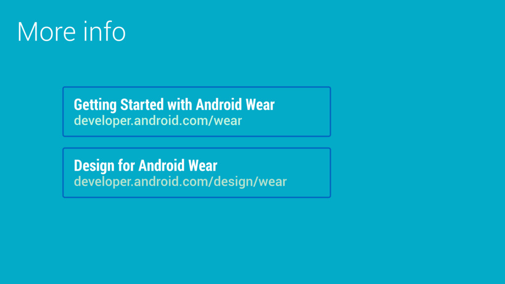 More info Getting Started with Android Wear dev...